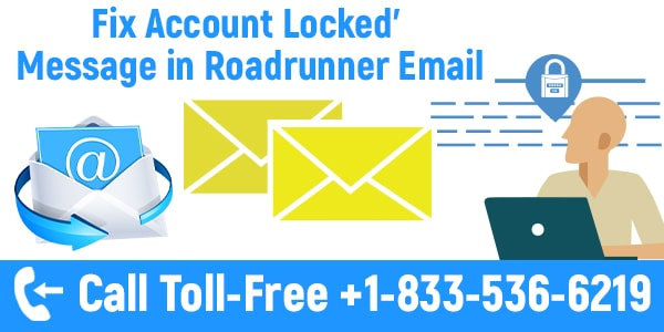 How To Solve the Error of 'Account Locked' Message in Mails of Roadrunner?