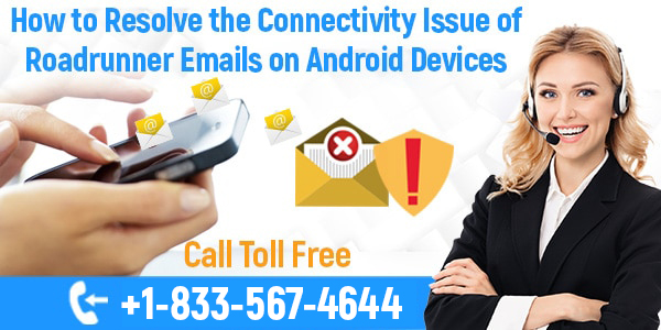 Resolve the Connectivity Issue of Roadrunner Emails on Android Devices