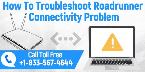 Troubleshoot Roadrunner Connectivity Problem