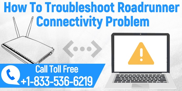 How To Troubleshoot Roadrunner Connectivity Problem
