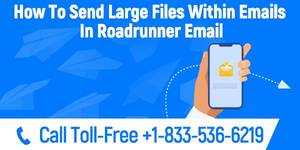 How To Send Large Files Within Emails In Roadrunner Email