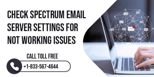Spectrum Email Server Settings for Not Working Issues