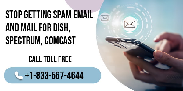 Stop Getting Spam Email And Mail From Dish, Spectrum
